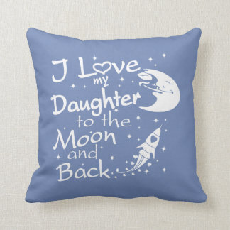 I Love My Daughter to the Moon and Back Throw Pillow