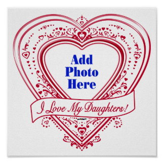 I Love My Daughters! Photo Red Hearts Print