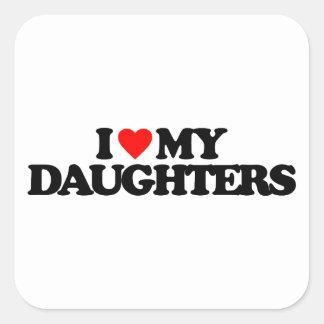 I LOVE MY DAUGHTERS SQUARE STICKER