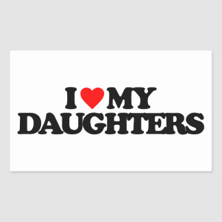 I LOVE MY DAUGHTERS STICKER