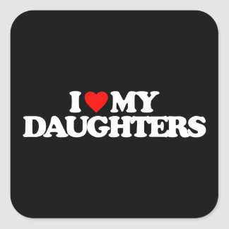 I LOVE MY DAUGHTERS STICKERS