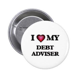 I love my Debt Adviser 2 Inch Round Button