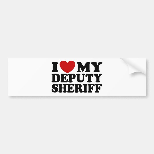 I Love My Deputy Sheriff Bumper Sticker