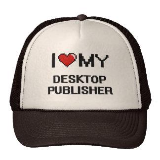 I love my Desktop Publisher Trucker Hat