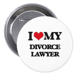 I love my Divorce Lawyer 3 Inch Round Button