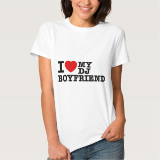 I love my dj boyfriend tee shirt