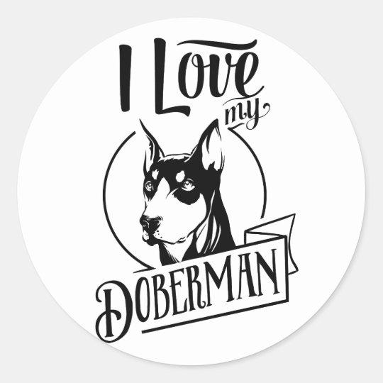 I love my doberman classic round sticker