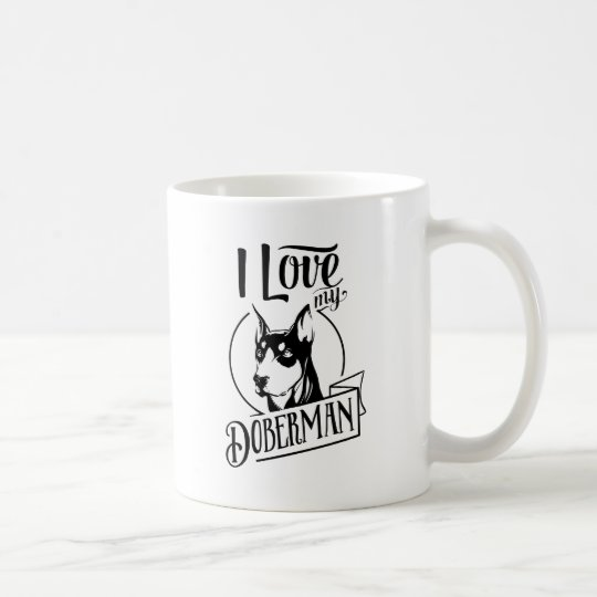 I love my doberman coffee mug