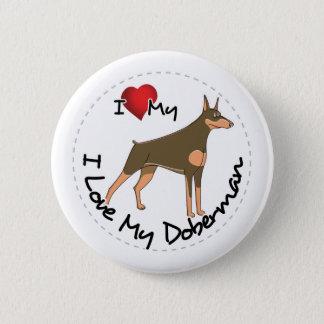 I Love My Doberman Dog 2 Inch Round Button