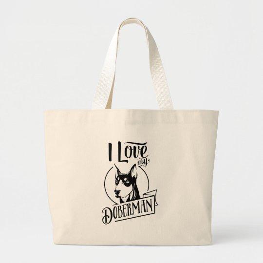 I love my doberman large tote bag