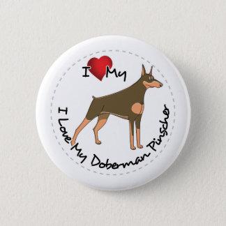 I Love My Doberman Pinscher Dog 2 Inch Round Button