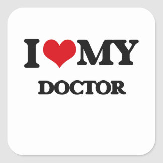 I love my Doctor Square Sticker