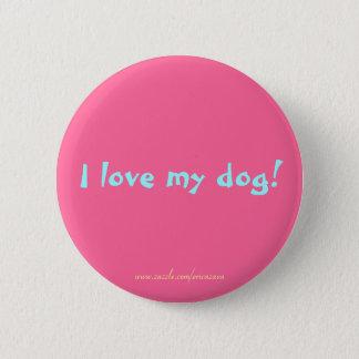 I love my dog! 2 inch round button