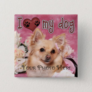 I love my dog! Custom botton 2 Inch Square Button