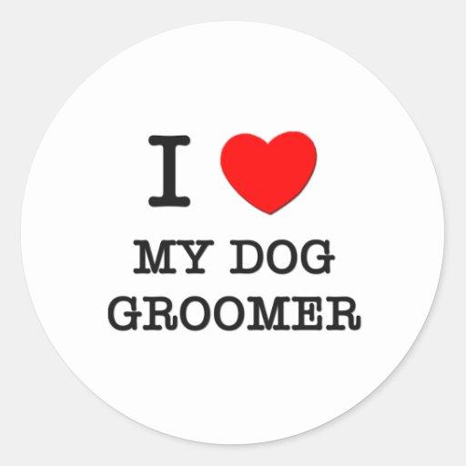 I Love My Dog Groomer Round Stickers