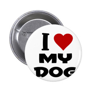 i love my dog png pinback button