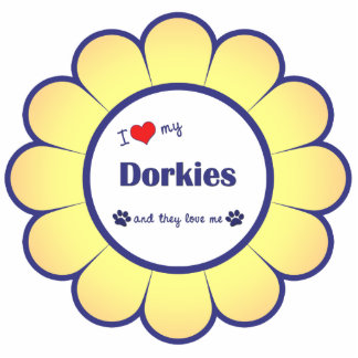 I Love My Dorkies Multiple Dogs Cut Out