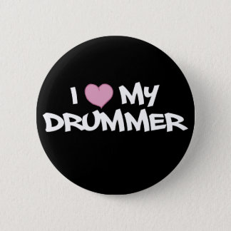 I Love My Drummer 2 Inch Round Button