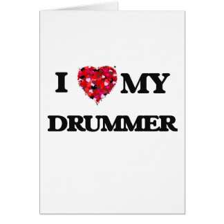 I love my Drummer Card
