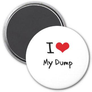 I Love My Dump Magnet