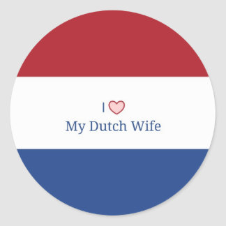 I Love My Dutch Wife - Flag of Netherlands Round Sticker
