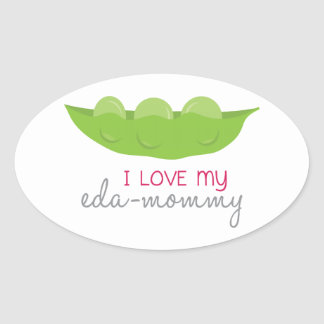I Love My Eda-Mommy Oval Sticker