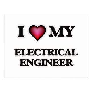 I love my Electrical Engineer Postcard