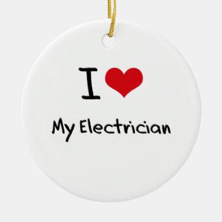 I love My Electrician Ceramic Ornament