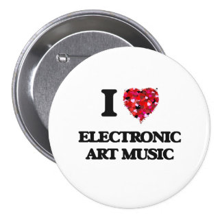 I Love My ELECTRONIC ART MUSIC 3 Inch Round Button