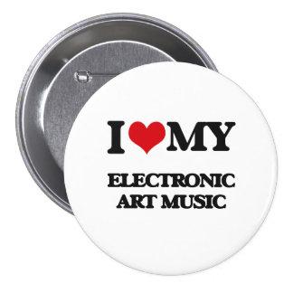 I Love My ELECTRONIC ART MUSIC Pins