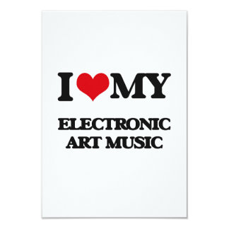 "I Love My ELECTRONIC ART MUSIC 3.5"" X 5"" Invitation Card"