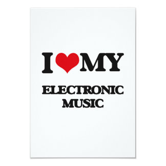 "I Love My ELECTRONIC MUSIC 3.5"" X 5"" Invitation Card"