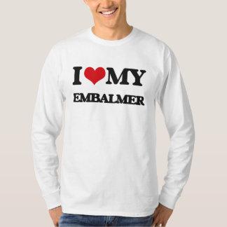 I love my Embalmer T-Shirt