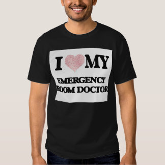 I love my Emergency Room Doctor (Heart Made from W T Shirts
