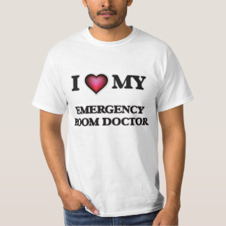 I love my Emergency Room Doctor T-Shirt