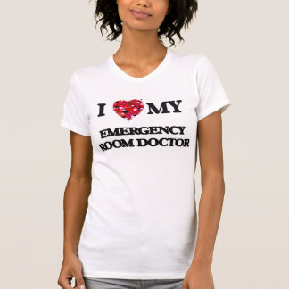 I love my Emergency Room Doctor Shirt