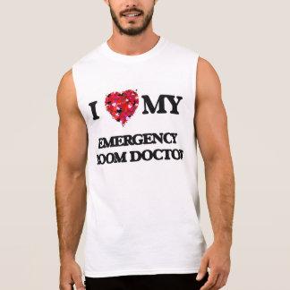 I love my Emergency Room Doctor Sleeveless Shirt