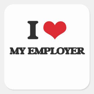 I love My Employer Square Sticker