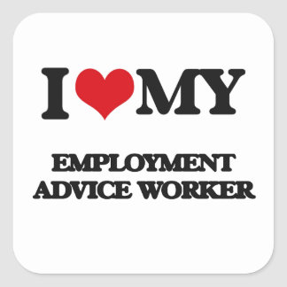 I love my Employment Advice Worker Square Sticker