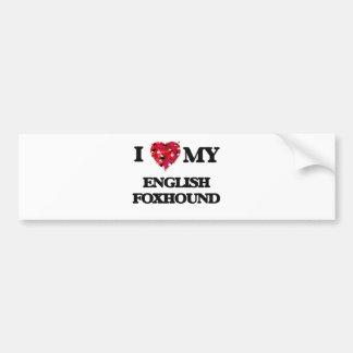 I love my English Foxhound Bumper Sticker