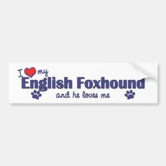 I Love My English Foxhound (Male Dog) Bumper Sticker