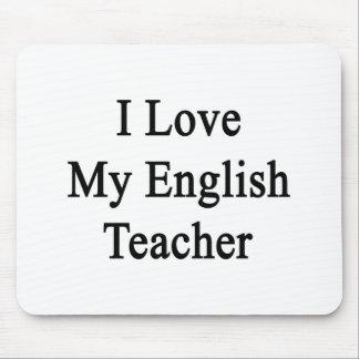 I Love My English Teacher Mouse Pad