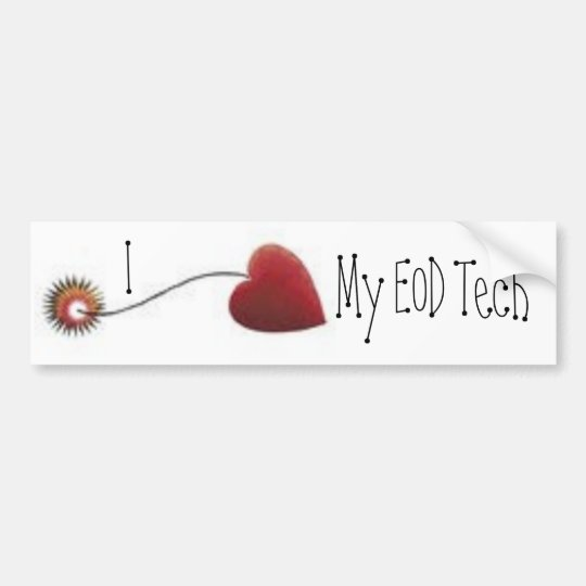 I love my EOD Tech  Heart Bomb Fuse Bumper Sticker
