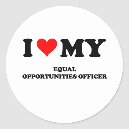 I Love My Equal Opportunities Officer Round Sticker