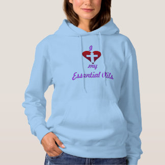 I love my Essential Oils Hoodie