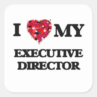I love my Executive Director Square Sticker