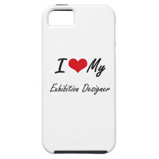 I love my Exhibition Designer Case For The iPhone 5