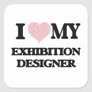 I love my Exhibition Designer (Heart Made from Wor Square Sticker