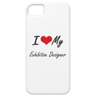 I love my Exhibition Designer iPhone 5 Cover
