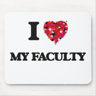 I Love My Faculty Mouse Pad